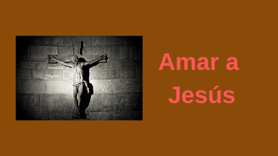 Amar a Jesús